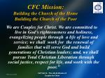 cfc mission building the church of the home building the church of the poor