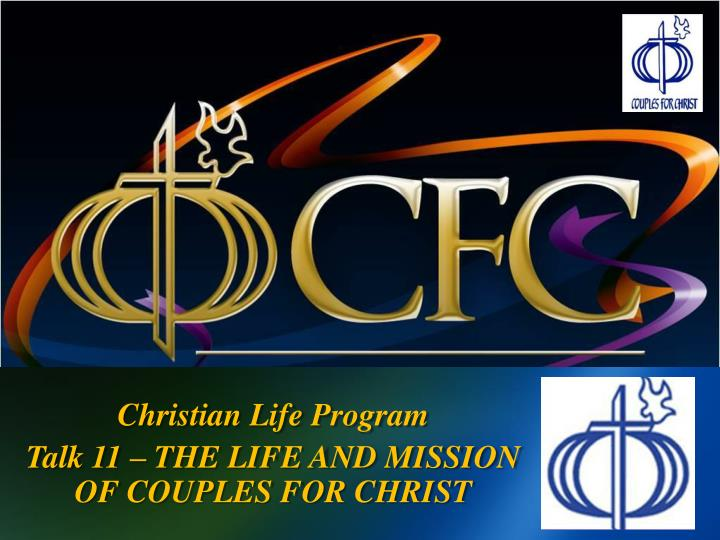 christian life program talk 11 the life and mission of couples for christ n.