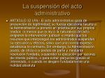 la suspensi n del acto administrativo