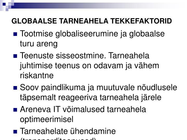 GLOBAALSE TARNEAHELA TEKKEFAKTORID