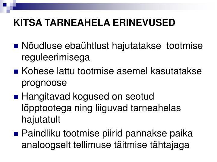 KITSA TARNEAHELA ERINEVUSED