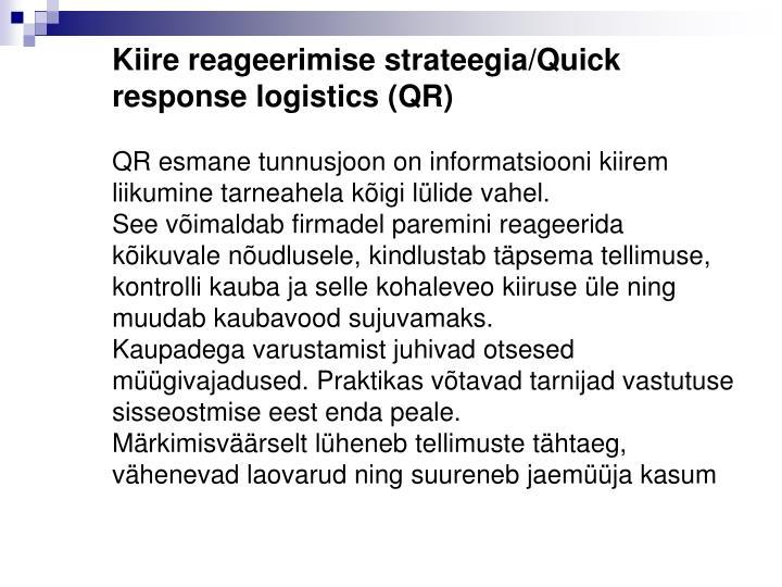 Kiire reageerimise strateegia/Quick response logistics (QR)
