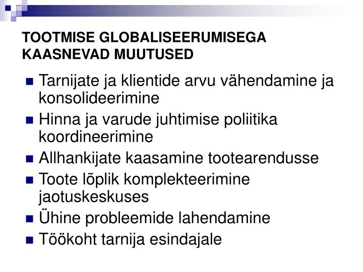 TOOTMISE GLOBALISEERUMISEGA KAASNEVAD MUUTUSED