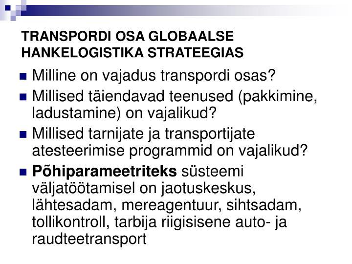TRANSPORDI OSA GLOBAALSE HANKELOGISTIKA STRATEEGIAS