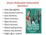 stresin bedendeki g zlenebilir belirtileri