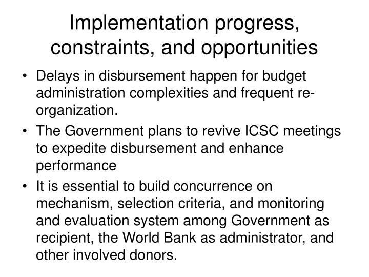 Implementation progress constraints and opportunities