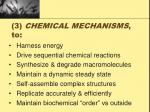 3 chemical mechanisms to