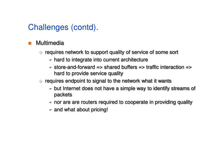 Challenges (contd).