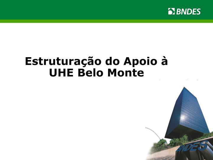 Estruturação do Apoio à UHE Belo Monte