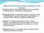 clinical and laboratory standarts institute clsi kriterleri