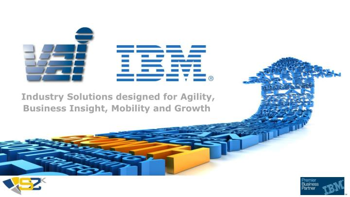 industry solutions designed for agility business insight mobility and growth n.