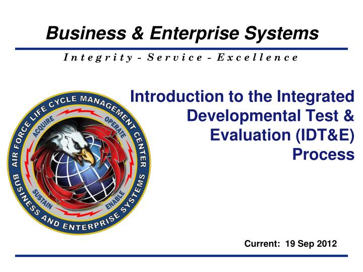 introduction to the integrated developmental test evaluation idt e process n.