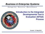 introduction to the integrated developmental test evaluation idt e process