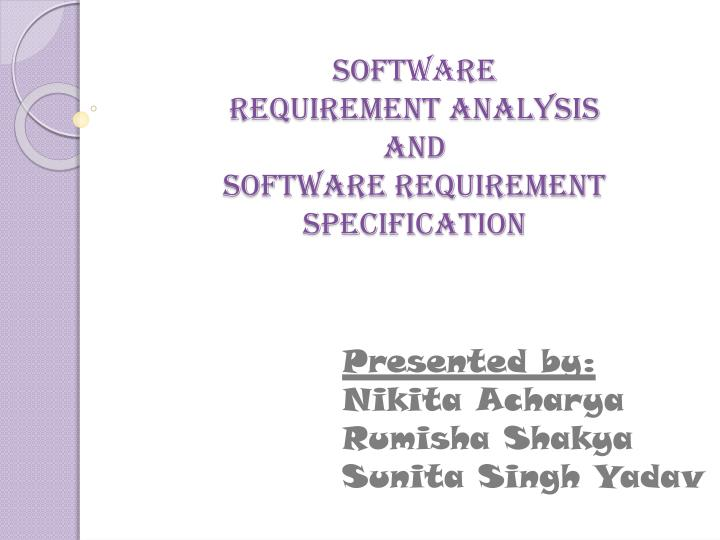 soft wa re requirement analysis and software requirement specification n.
