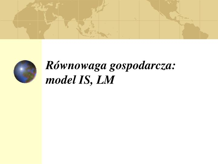 r wnowaga gospodarcza model is lm n.
