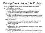 prinsip dasar kode etik profesi