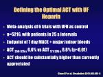 defining the optimal act with uf heparin