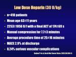 low dose heparin 30 u kg