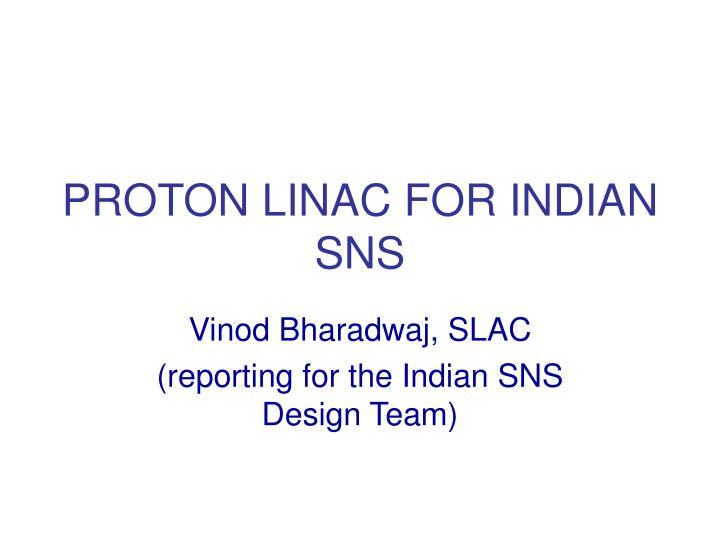 proton linac for indian sns n.