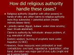 how did religious authority handle these cases