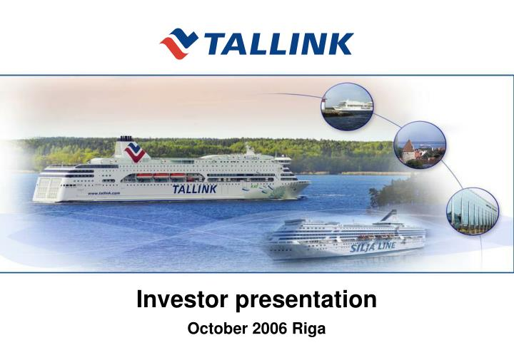 investor presentation october 2006 riga n.