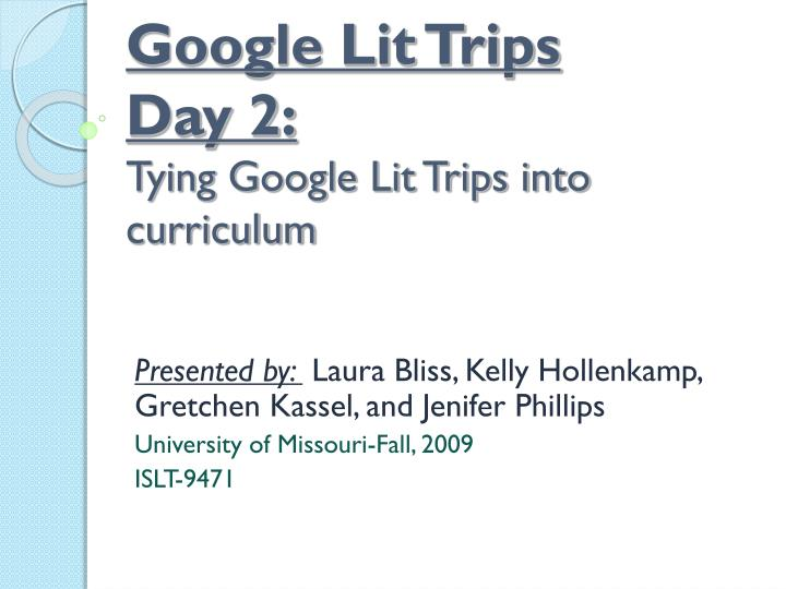 google lit trips day 2 tying google lit trips into curriculum n.