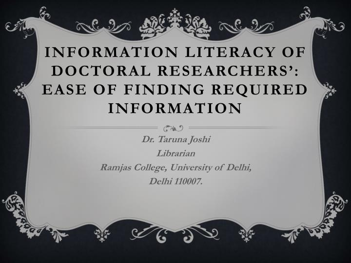 information literacy of doctoral researchers ease of finding required information n.