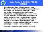 jo o paulo ii aos bispos do brasil