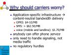 why should carriers worry