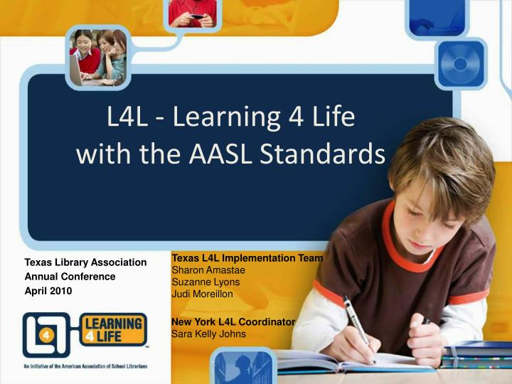 l4l learning 4 life with the aasl standards n.