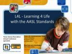 l4l learning 4 life with the aasl standards