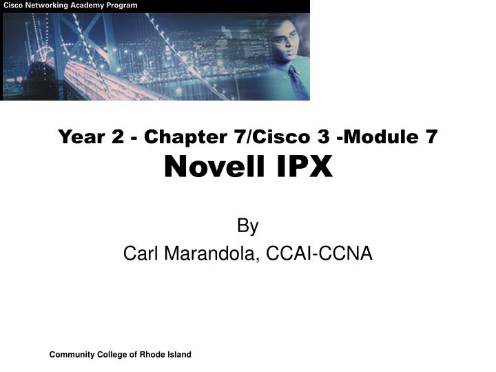 year 2 chapter 7 cisco 3 module 7 novell ipx n.