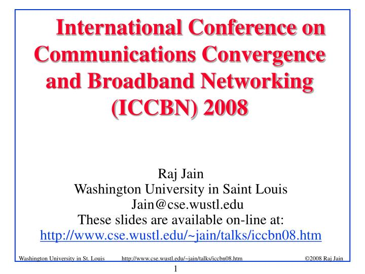 international conference on communications convergence and broadband networking iccbn 2008 n.