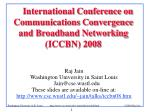international conference on communications convergence and broadband networking iccbn 2008