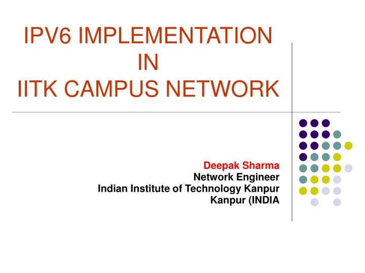 ipv6 implementation in iitk campus network n.