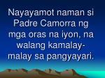nayayamot naman si padre camorra ng mga oras na iyon na walang kamalay malay sa pangyayari