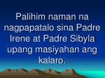 palihim naman na nagpapatalo sina padre irene at padre sibyla upang masiyahan ang kalaro