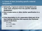 a extent of item including specific material designation2