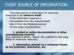 chief source of information1