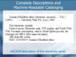 complete descriptions and machine readable cataloging