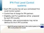 ipa first level control systems