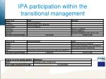 ipa participation within the transitional management