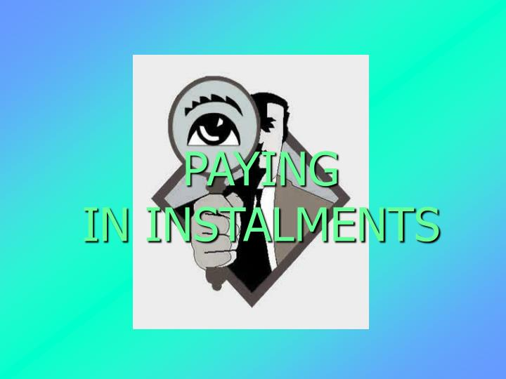 paying in instalments n.