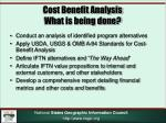 cost benefit analysis what is being done