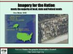 imagery for the nation meets the majority of local state and federal needs