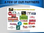 a few of our partners