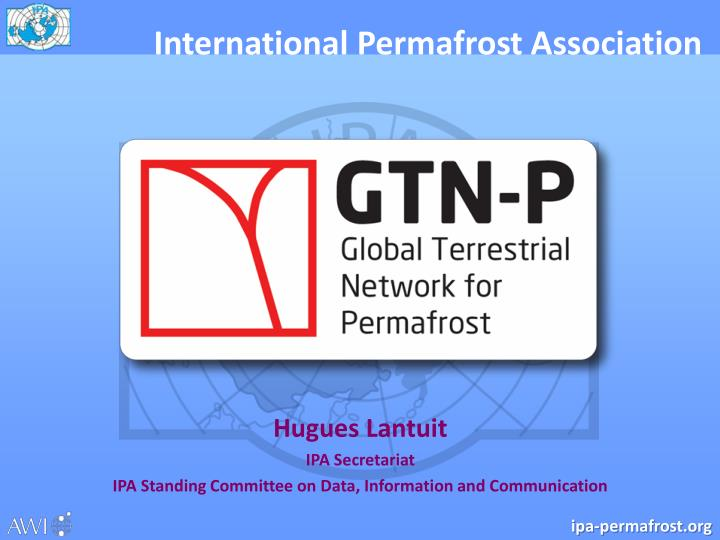 hugues lantuit ipa secretariat ipa standing committee on data information and communication n.