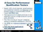 a case for performance qualification testers