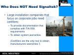 who does not need signaltek