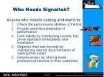 who needs signaltek